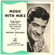 Crooner Mike Holliday, who killed himself after beat groups like The Beatles began to dominate the charts. He was a good singer. Michael Holliday, Runaway Train, Worst Album Covers, Make A Joyful Noise, Bad Album, 45 Records, Old Music, Extended Play, Lps