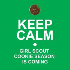 Keep calm and buy Girl Scout cookies!