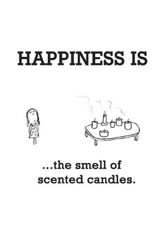 My Happiness Is The Smell Of Scented Candles.