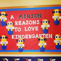 Minion bulletin board! Instead of names, kids could write sentences about why they love kindergarten.