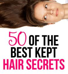 50 Best Hair Secrets Revealed