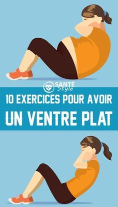 10 exercices simples pour avoir un ventre plat 10 exercices simples pour avoir un ventre plat