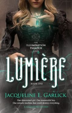 """Read """"Lumiere: A Steampunk Fantasy: Book 1, The Illumination Paradox Series - Lumiere: Chapter One (Continuation...)"""" #wattpad #romance  Available on Amazon $4.99 ebook $17.99 soft cover"""