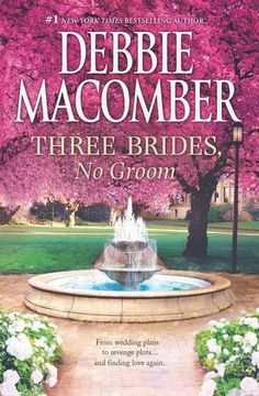 Three Brides, No Groom by Debbie Macomber - Three women meet at their fifteen-year class reunion…and discover that their lives have taken unexpected directions. (Bilbary Town Library: Good for Readers, Good for Libraries)