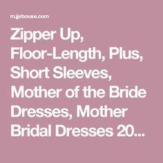 Zipper Up, Floor-Length, Plus, Short Sleeves, Mother of the Bride Dresses, Mother Bridal Dresses 2017 - JJsHouse