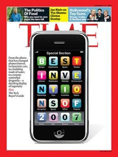 2007 – Best Inventions: The iPhone  Publish Date: Nov. 12, 2007  Cover Story: Invention of the Year: The iPhone