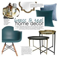 """""""brass & teal home decor"""" by cielshopinteriors ❤ liked on Polyvore featuring interior, interiors, interior design, home, home decor, interior decorating, Ciel, Victoria Beckham and Whiteley"""