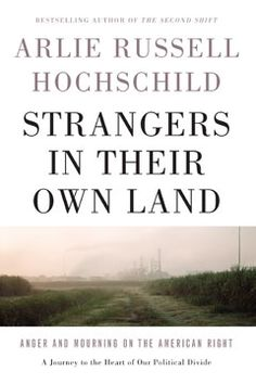 In Strangers in Their Own Land, the renowned sociologist Arlie Hochschild embarks on a thought-provoking journey from her liberal hometown of Berkeley, California, deep into Louisiana bayou country—a stronghold of the conservative right.