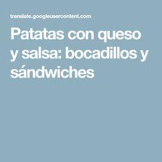 Patatas con queso y salsa: bocadillos y sándwiches
