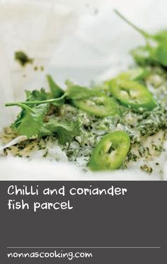 Chilli and coriander fish parcel Fish Recipes With Dill, Dill Recipes, Corn Recipes, Baking Recipes, Party Recipes, A Food, Good Food, Yummy Food
