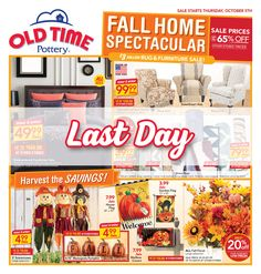 This is your chance! Today is the last day of the Fall Home Spectacular Sale - visit us to take advantage of these last-minute steals! Old Time Pottery, Sale Flyer, Off Sale, Furniture Sale, Autumn Home, Flyers, Rugs, Fall, Home Decor