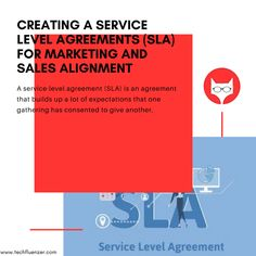 Creating a Service Level Agreements (SLA) For Marketing And Sales Alignment A service-level agreement (SLA) is an agreement that builds up a lot of expectations that one gathering has consented to give another. This contract can exist between a business and its clients, or one office that conveys common support of another division inside that business. Read More