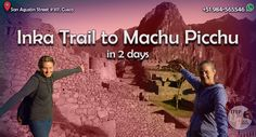 The 2 Days Inca Trail to Machu Picchu is great for people without time to hike the full Inca Trail.