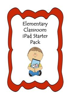 Elementary Classroom iPad Starter Pack from teachers Pay Teachers FREE