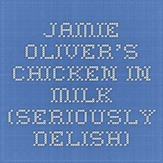 Jamie Oliver's Chicken in Milk (Seriously Delish)