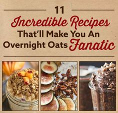 11 Incredible Recipes That'll Make You An Overnight Oats Fanatic