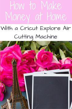 make money at home with the cricut explore air 2 cutting machine