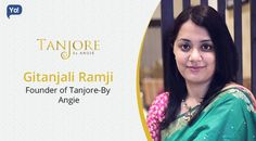 Exclusive Interview with Gitanjali Ramji - Founder of Tanjore-By Angie