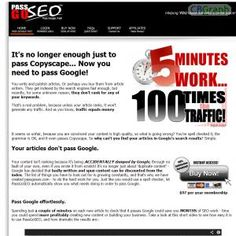 You Don't Need To Pass Copyscape Anymore - You Need To Pass Google! Boost Traffic For Every Post By Automatically Conforming To Google! Annual Membership Site Pays Big Bucks, This Is The Must-have Blogging Tool For Article Writers Now Spinning Is Dead! See more! : http://get-now.natantoday.com/lp.php?target=passgoogle