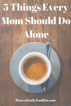 5 Things Every Mom Should Do Alone