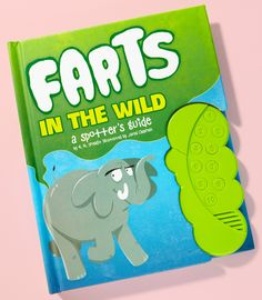 Farts In The Wild.  Kids love farts!