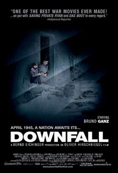 Downfall (2004). Germany. Directed by Oliver Hirschbiegel.