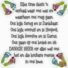 Elke tree skets ñ verhaal. Inspirational Qoutes, Uplifting Quotes, Motivational, Best Birthday Wishes Quotes, Faith Quotes, Life Quotes, Gods Princess, Evening Greetings, Afrikaanse Quotes