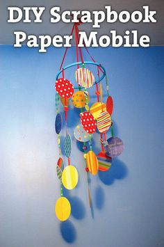 DIY Scrapbook Paper Mobile from Mama Say What?!