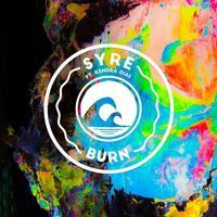 SYRE - Burn (feat. Kendra Dias) by Next Wave on SoundCloud