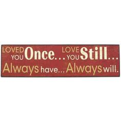 Loved You Once Wooden Plaque
