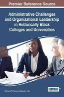 Administrative challenges and organizational leadership in historically Black college and universities / Charles B.W. Prince , Howard University and Rochelle L. Ford, Syracuse University, USA