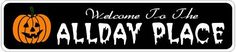ALLDAY PLACE Lastname Halloween Sign - 4 x 18 Inches by The Lizton Sign Shop. $12.99. Predrillied for Hanging. 4 x 18 Inches. Rounded Corners. Aluminum Brand New Sign. Great Gift Idea. ALLDAY PLACE Lastname Halloween Sign 4 x 18 Inches - Aluminum personalized brand new sign for your Autumn and Halloween Decor. Made of aluminum and high quality lettering and graphics. Made to last for years outdoors and the sign makes an excellent decor piece for indoors. Great for the porch ...