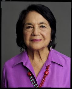 Delores Huerta - co-founder of the National Farm Workers Union and recipient of the Ellis Island Medal of Freedom Award.