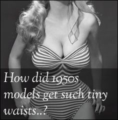 How did 1950s models get such tiny waists? The low down on waist training « We Heart Vintage