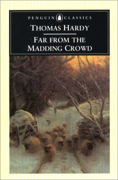 Far from the Madding Crowd - Thomas Hardy (Yes, I have everything by Hardy but Tess is still my favourite.)