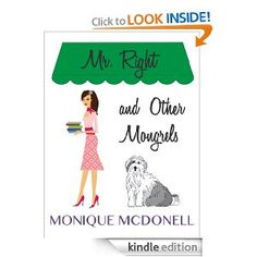 Mr Right and Other Mongrels by my lovely friend Monique!