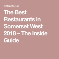 The Best Restaurants in Somerset West 2018 – The Inside Guide
