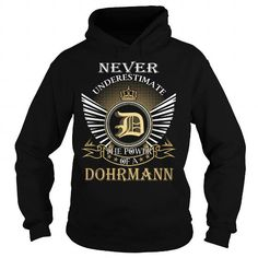 I Love Never Underestimate The Power of a DOHRMANN - Last Name, Surname T-Shirt Shirts & Tees