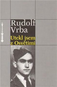 Utekl jsem z Osvětimi - Rudolf Vrba Bratislava, Dublin, Statues, The Twenties, Books To Read, Dj, Internet, Baseball Cards, Reading