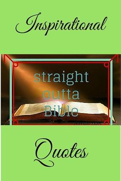 Straight Outta Bible - 7 Inspirational Quotes