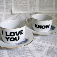 i love you - i know mugs. Cute way to have coffee/tea together.