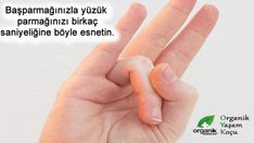 Başparmağınızla yüzük parmağınızı Esnetin.. Sebebini Çok Seveceksiniz | Organik Doktorum & Organik Yaşam Koçunuz Peace, Room