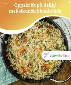 Oppskrift på deilig meksikansk blomkålris — Veien til Helse Recipe for Delicious Mexican Cauliflower Rice Mexican cauliflower rice is a very interesting way to get vegetables, and with a hint of this Healthy Meals For Two, Healthy Life, Healthy Recipes, Cauliflower Rice, Mashed Potatoes, Macaroni And Cheese, Food And Drink, Low Carb, Mexican