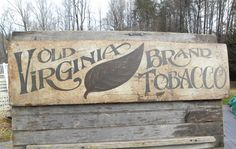 These signs REALLY look vintage! And he does custom signs too!    Tobacco Sign,original hand painted, faux vintage,wooden sign, Virginia, wallhanging,art. $89.00, via Etsy.