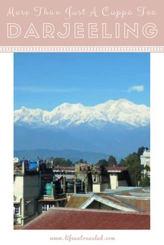 Darjeeling (India) - More Than Just a Cuppa Tea - www.lifeuntraveled.com