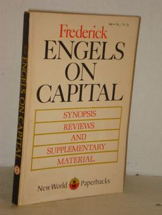Engels on Capital by Frederick Engels, Synopsis, Reviews, Supplementary Material