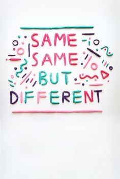 BUT DIFFERENT