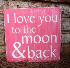 Love this pretty pink Love You To The Moon AndBack sign!!! Bebe'!!!Love this pretty pink sign!!!!