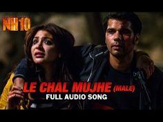 Le chal mujhe kahin door (Male)   NH10