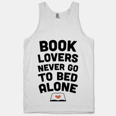 Book Lovers Never Go To Bed Alone | HUMAN